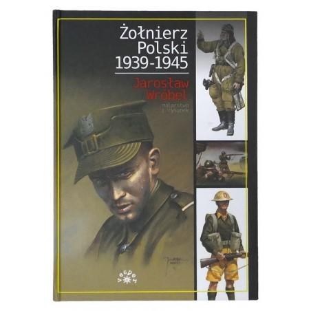 """""""Żołnierz Polski 1939-1945"""" J. Wróbel"""